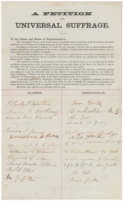 "Elizabeth Cady Stanton, the great women's rights and abolition activist, was one of the strongest forces in the universal suffrage movement. Her name can be seen at the top of this petition to extend suffrage to all regardless of sex, which was present to Congress on January 29, 1866. It did not pass, and women would not gain the vote for more than half a decade after Stanton and others signed this petition. ""Petition of E. Cady Stanton, Susan B. Anthony, Lucy Stone, Antoinette Brown Blackwell, and Others Asking for an Amendment of the Constitution that Shall Prohibit the Several States from Disfranchising Any of Their Citizens on the Ground of Sex,"" 1865. National Archives and Records Administration, http://research.archives.gov/description/306684."