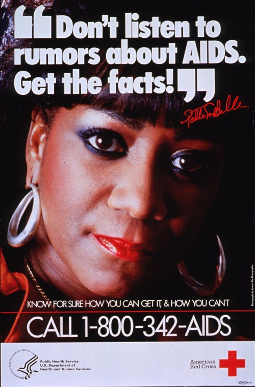 The AIDS epidemic hit the gay and African American communities particularly hard in the 1980s, prompting awareness campaigns by celebrities like Patti LaBelle. Poster, c. 1980s. Wikimedia, http://commons.wikimedia.org/wiki/File:%22Don%27t_listen_to_rumors_about_AIDS,_get_the_facts!%22_Patti_LaBelle.A025218.jpg.