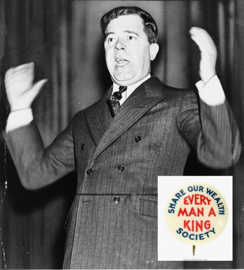 "Huey Long was a dynamic, indomitable force (with a wild speech-giving style, seen in the photograph) who campaigned tirelessly for the common man, demanding that Americans ""Share Our Wealth."" Photograph of Huey P. Long, c. 1933-35. Wikimedia, http://commons.wikimedia.org/wiki/File:HueyPLongGesture.jpg. ""Share Our Wealth"" button, c. 1930s. Authentic History, http://www.authentichistory.com/1930-1939/2-fdr/2-reception/Huey_Long-Share_Our_Wealth_Button.jpg."