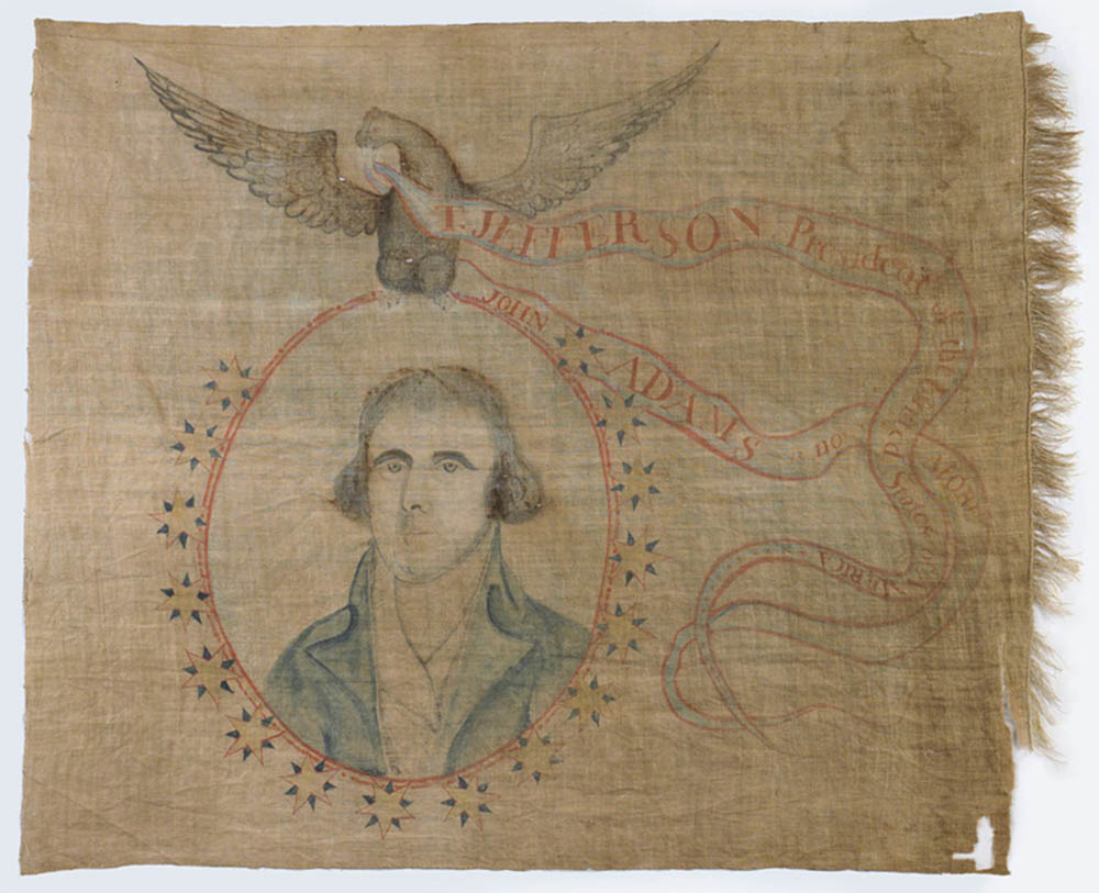 Thomas Jefferson's victory over John Adams in the election of 1800 was celebrated through everyday Americans' material culture, including this victory banner. Smithsonian Institute, National Museum of American History, http://www.history.org/history/teaching/enewsletter/volume7/oct08/primsource.cfm.