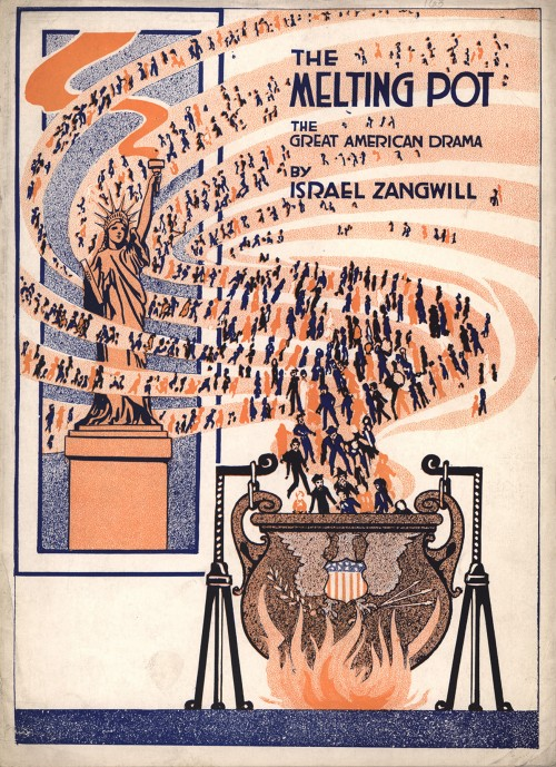 "The idea of America as a ""melting pot,"" a metaphor common in today's parlance, was a way of arguing for the ethnic assimilation of all immigrants into a nebulous ""American"" identity at the turn of the 20th century. A play of the same name premiered in 1908 to great acclaim, causing even the former president Theodore Roosevelt to tell the playwright, ""That's a great play, Mr. Zangwill, that's a great play."" Cover of Theater Programme for Israel Zangwill's play ""The Melting Pot"", 1916. Wikimedia, http://en.wikipedia.org/wiki/File:TheMeltingpot1.jpg."