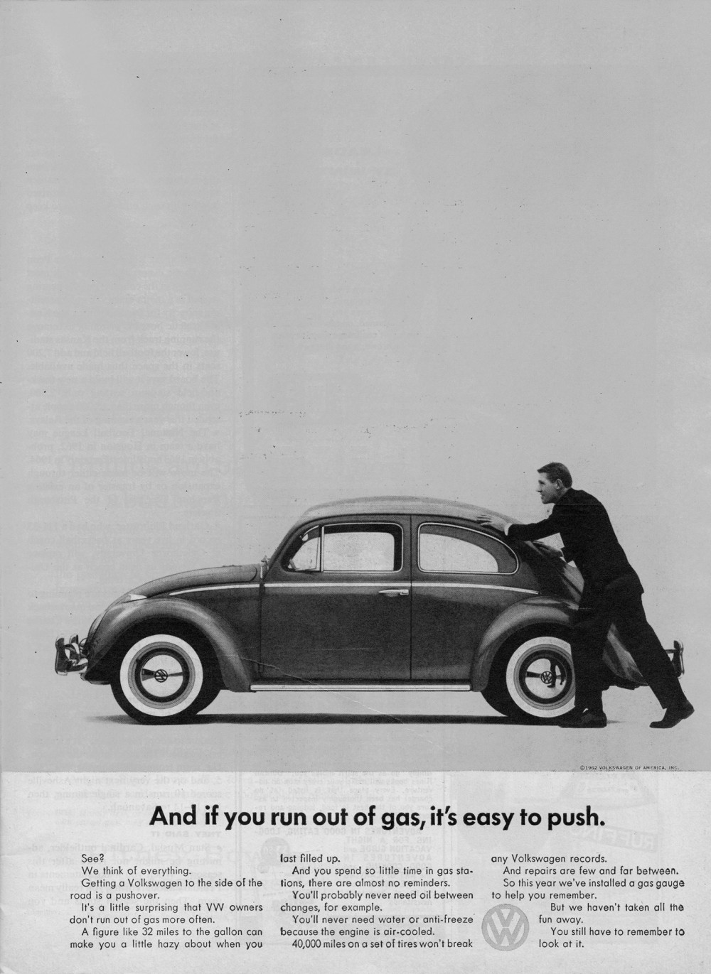 The Volkswagen Beetle became an icon of 1960s culture and a paradigm of a new advertising age. This tongue-in-cheek advertisement attracted laughs and attention from the public and business world. http://www.videosurrey.com/wp-content/uploads/2013/03/beetle-coccinelle-volkswagen-vw-publicite-vintage-03.jpg.