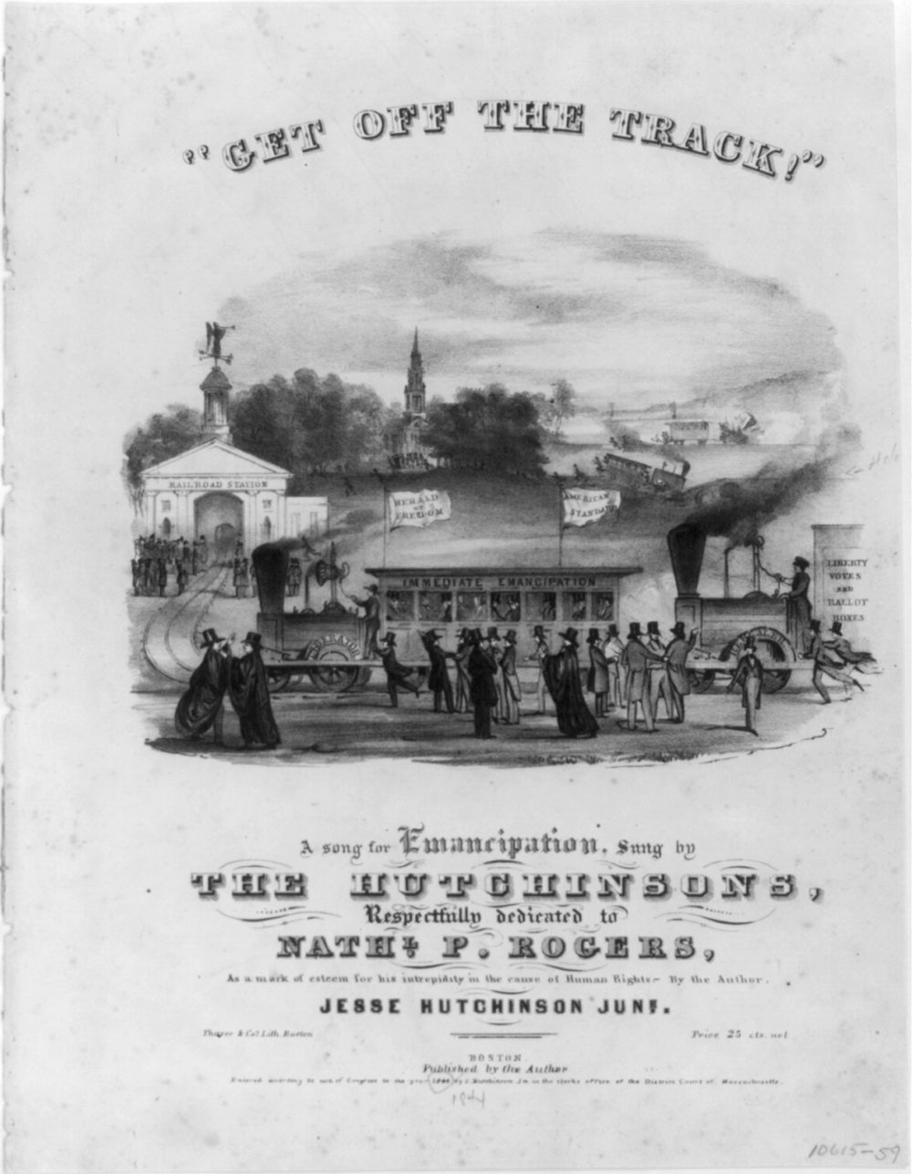 """Jesse Hutchinson and B.W. Thayer & Co, """"'Get off the track!' A song for emancipation, sung by The Hutchinsons,"""" 1844, via Library of Congress."""