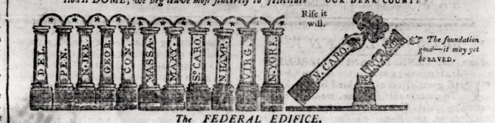 A newspaper cartoon depicting the thirteen states as pillars. The top reads Reduent Saturnia Regna. On the erection of the Eleventh Pillar of the great national DOME, we beg leave most fiercely to felicitate our DEAR COUNTRY. Rise it will. The foundation good, it may yet be saved.